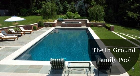 The In-Ground Family Pool