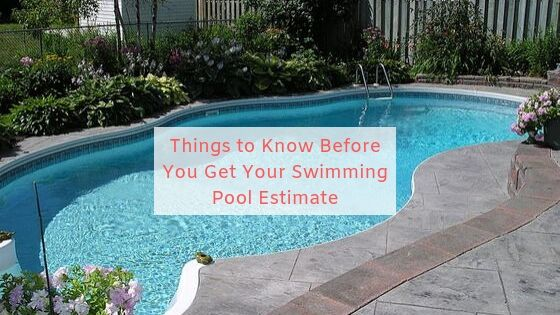 Things to Know Before You Get Your Swimming Pool Estimate