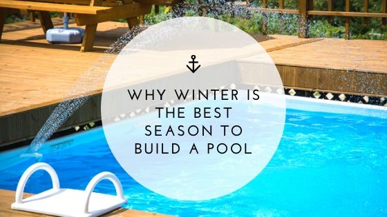Why winter is the best season to build a pool