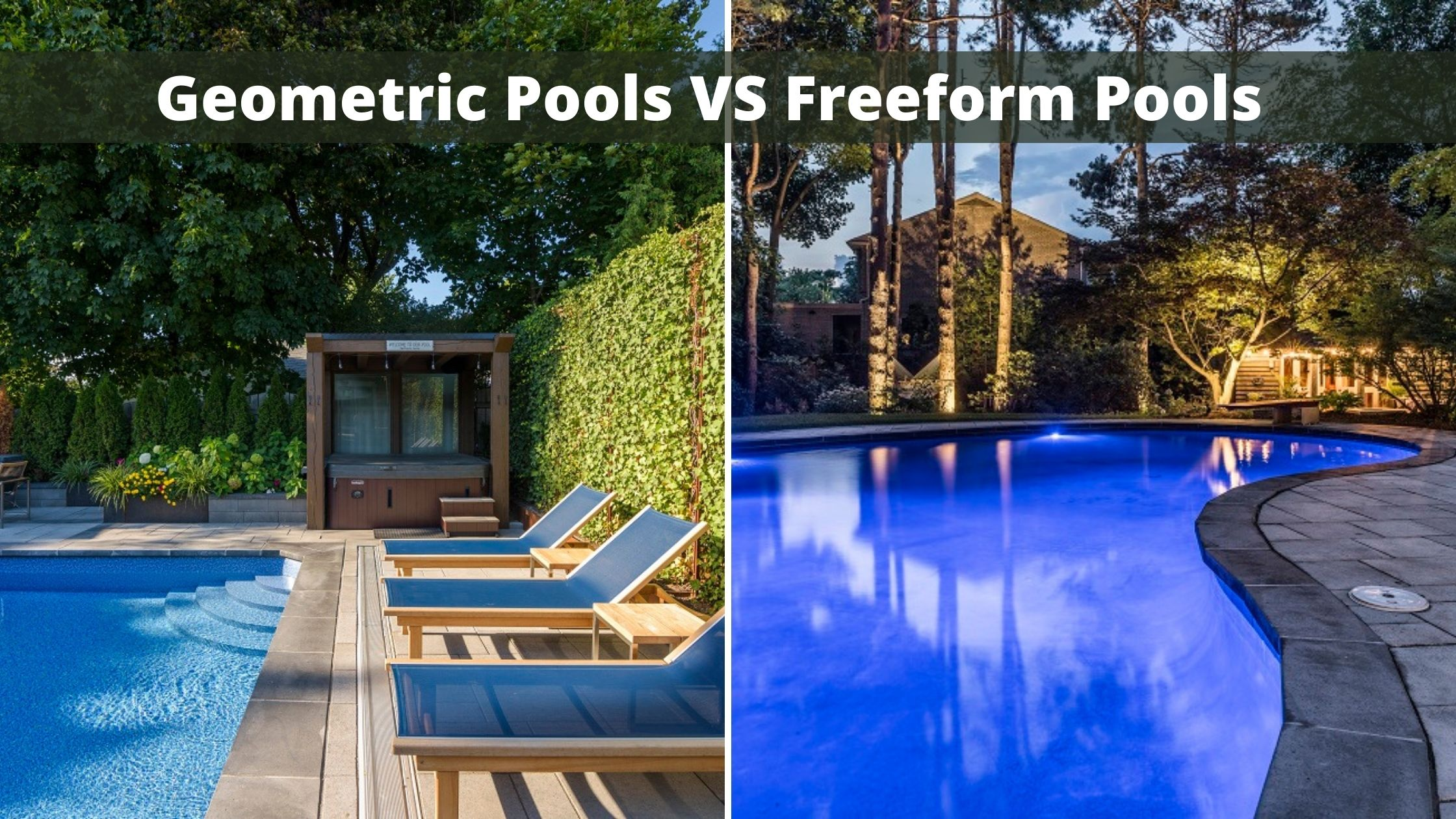Geometric Pools VS Freeform Pools