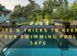 Tips & Tricks to Keep Your Swimming Pool Safe
